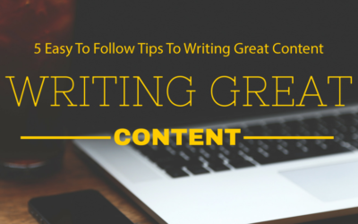 5 Easy To Follow Tips To Writing Great Content